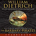 The Barbary Pirates: An Ethan Gage Adventure Audiobook by William Dietrich Narrated by William Dufris