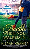 Trouble When You Walked In	 by  Kieran Kramer in stock, buy online here