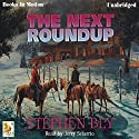 The Next Roundup: Fortunes of the Black Hills, Book 6 (       UNABRIDGED) by Stephen Bly Narrated by Jerry Sciarrio