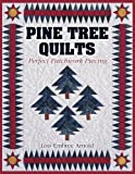 img - for Pine Tree Quilts: Perfect Patchwork Piecing Paperback January 1, 2001 book / textbook / text book