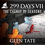 The Change of Seasons: 299 Days, Book 7 | Glen Tate