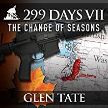 The Change of Seasons: 299 Days, Book 7 (       UNABRIDGED) by Glen Tate Narrated by Kevin Pierce