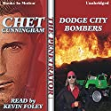 Dodge City Bombers: Penetrator Series, Book 9 Audiobook by Chet Cunningham Narrated by Kevin Foley