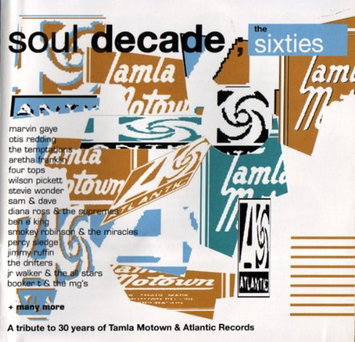 SOUL DECADE - THE SIXTIES By TEMPTATIONS / EDDIE FLOYD / OTIS REDDING / BAR KAYS /WILSON PICKET / FOUR TOPS..etc. (Author) (0001-01-01)
