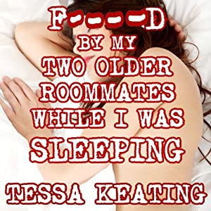 F--ked by My Two Older Roommates While I Was Sleeping Audiobook