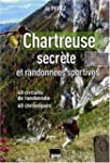 Chartreuse secrte et randonnes spor...