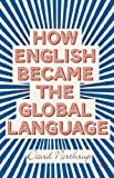 David Northrup How English Became the Global Language