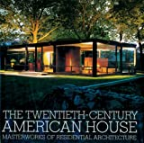 The Twentieth-century American House: Masterworks of Residential Architecture (0500341435) by Larkin, David