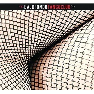 Bajofondo Tango Club
