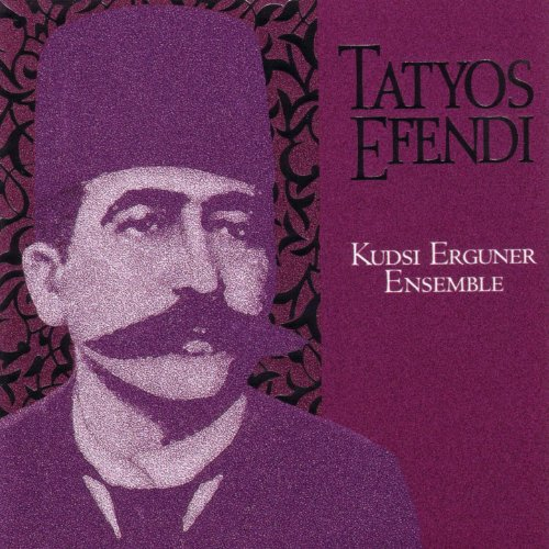 works-of-kemani-tatyos-efendi-kudsi-erguner-ensemble