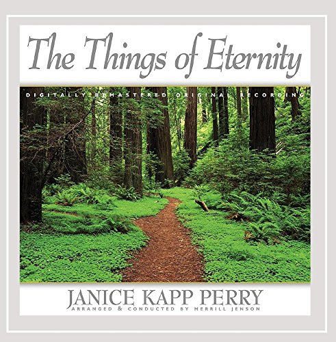 Janice Kapp Perry - The Things of Eternity