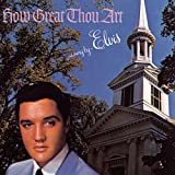 How Great Thou Art by Elvis Presley