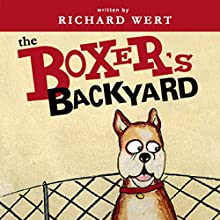 The Boxer's Backyard (       UNABRIDGED) by Richard Wert Narrated by Melissa Madole