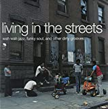 Living in the Streets Vol.1: Wah Wah Jazz Funky Soul & Other Dirty Grooves [VINYL]
