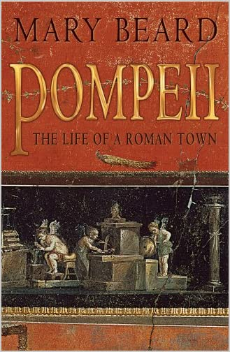 Pompeii : the Life of a Roman Town