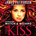 Witch & Wizard: The Kiss (       UNABRIDGED) by James Patterson, Jill Dembowski Narrated by Cassandra Morris, Justin Long, Spencer Locke