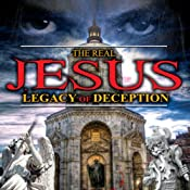 The Real Jesus: Legacy of Deception | [World Wide Multi Media]