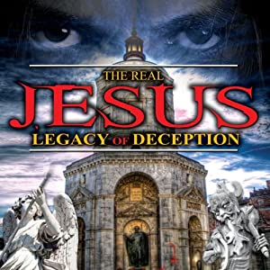The Real Jesus: Legacy of Deception | [ World Wide Multi Media]