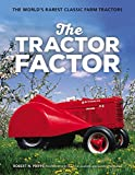 img - for The Tractor Factor: The World's Rarest Classic Farm Tractors book / textbook / text book