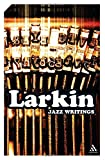 Jazz Writings: Essays and Reviews, 1940-1984