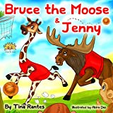 "Children's book:""BRUCE THE MOOSE &JENNY:(Bedtime Story)Beginner readers-kids book collection(Values Book)Education-Animal Habitats-Early reader Picture ... Funny Humor ebook"