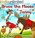 "Children's book:""BRUCE THE MOOSE &JEN..."