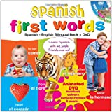 Spanish for Kids First Words: Spanish-English Bilingual Book + DVD (Kids Learn Languages)