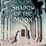Shadow of the Moon | M. M. Kaye