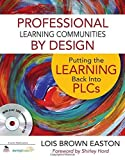 img - for Professional Learning Communities by Design: Putting the Learning Back Into PLCs by Easton, Lois E. Brown (2011) Paperback book / textbook / text book