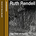 The Tree of Hands Audiobook by Ruth Rendell Narrated by Isla Blair