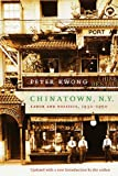 Chinatown, New York: Labor and Politics, 1930-1950 (1565846400) by Kwong, Peter