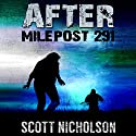 After: Milepost 291: After Post-Apocalyptic Series, Book 3 (       UNABRIDGED) by Scott Nicholson Narrated by Kevin Clay