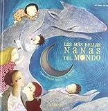 Las Más Bellas Nanas Del Mundo (Un Libro Un Cd (kokinos))