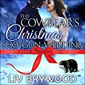 The Cowbear's Christmas Shotgun Wedding: Curvy Bear Ranch, Book 3 Audiobook by Liv Brywood Narrated by Beth Roeg
