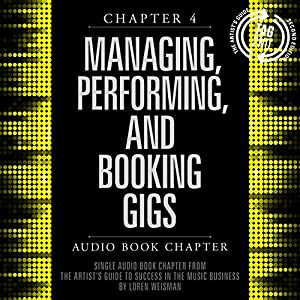 The Artist's Guide to Success in the Music Business (2nd edition), Chapter 4 Audiobook