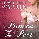 The Princess and the Peer: Princess Brides Series, Book 1 Audiobook by Tracy Anne Warren Narrated by Justine Eyre