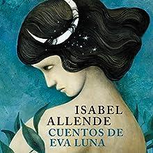 Cuentos de Eva Luna [The Stories of Eva Luna] Audiobook by Isabel Allende Narrated by Juanita Devis