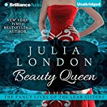 Beauty Queen: The Fancy Lives of the Lear Sisters, Book 2   Julia London