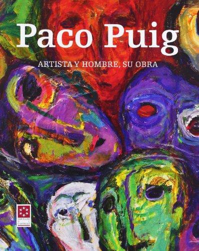 PACO PUIG. ARTISTA Y HOMBRE, SU OBRA
