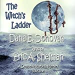The Witch's Ladder: Detective Marcella Witch's Series, Book 1 | Dana E. Donovan