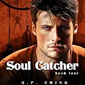 Soul Catcher: The Soulkeepers, Book 4 Audiobook by G. P. Ching Narrated by Jeffrey Kafer