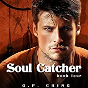 Soul Catcher: The Soulkeepers, Book 4 | G. P. Ching