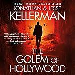 The Golem of Hollywood   Jonathan Kellerman,Jesse Kellerman