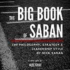 The Big Book of Saban: The Philosophy, Strategy & Leadership Style of Nick Saban Hörbuch von Alex Kirby Gesprochen von: Josh Brogadir