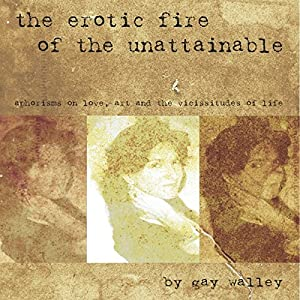 The Erotic Fire of the Unattainable Audiobook