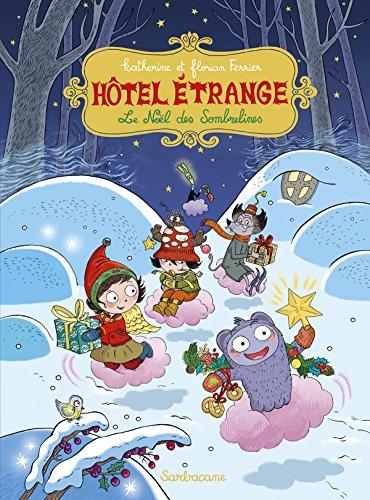 Hôtel étrange (6) : Le Noël des Sombrelines
