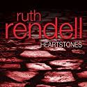 Heartstones Audiobook by Ruth Rendell Narrated by Geraldine Somerville