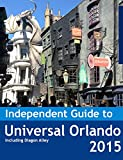 The Independent Guide to Universal Orlando (Florida) 2015