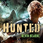 Hunted: The Iron Druid Chronicles, Book 6 (       UNABRIDGED) by Kevin Hearne Narrated by Christopher Ragland