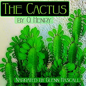 The Cactus | [O. Henry]